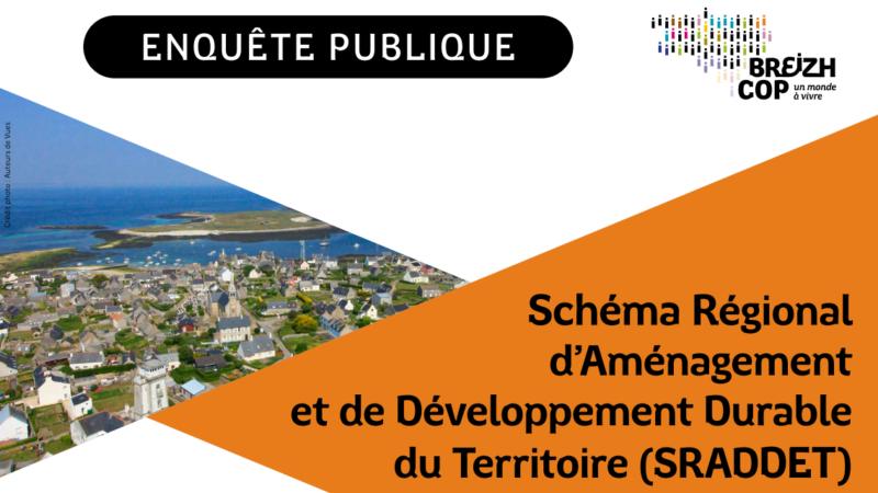 Enquête publique – Schéma Régional d'Aménagement, de Développement Durable et d'Egalité des Territoires (SRADDET)